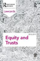 Equity and Trusts Lawcards 2012-2013 by Routledge