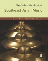 The Garland Handbook of Southeast Asian Music by Terry Miller