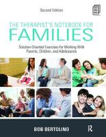 The Therapist's Notebook for Families Solution-Oriented Exercises for Working With Parents, Children, and Adolescents by Bob Bertolino