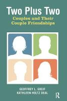 Two Plus Two Couples and Their Couple Friendships by Geoffrey L. Greif