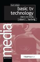 Basic TV Technology Digital and Analog by Robert L. Hartwig