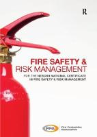 Fire Safety and Risk Management for the NEBOSH National Certificate in Fire Safety and Risk Management by Fire Protection Association