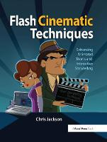 Flash Cinematic Techniques Enhancing Animated Shorts and Interactive Storytelling by Chris Jackson