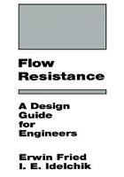 Flow Resistance: A Design Guide for Engineers by I. E. Idelchik