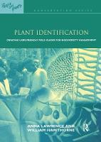 Plant Identification Creating User-Friendly Field Guides for Biodiversity Management by Anna Lawrence