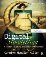 Digital Storytelling A creator's guide to interactive entertainment by Carolyn Handler Miller