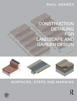 Construction Detailing for Landscape and Garden Design Surfaces, steps and margins by Paul Hensey