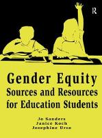 Gender Equity Sources and Resources for Education Students by Jo Sanders