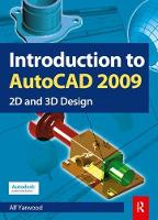 Introduction to AutoCAD 2009 by Alf Yarwood