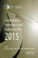 Contemporary Ergonomics and Human Factors 2015 Proceedings of the International Conference on Ergonomics & Human Factors 2015, Daventry, Northamptonshire, UK, 13-16 April 2015 by Sarah Sharples