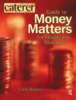 Money Matters for Hospitality Managers by Cathy Burgess