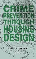 Crime Prevention Through Housing Design by Paul Stollard