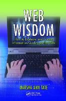 Web Wisdom How to Evaluate and Create Information Quality on the Web, Second Edition by Marsha Ann Tate