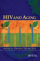 HIV and Aging by Sharon Dian Lee