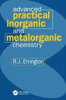 Advanced Practical Inorganic and Metalorganic Chemistry by R. John Errington