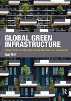 Global Green Infrastructure Lessons for successful policy-making, investment and management by Ian Mell