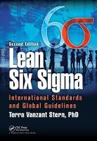 Lean Six Sigma International Standards and Global Guidelines, Second Edition by PhD Vanzant Stern