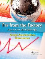 Far from the Factory Lean for the Information Age by George Gonzalez-Rivas