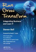 Run Grow Transform Integrating Business and Lean IT by Steven Bell