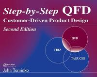 Step-by-Step QFD Customer-Driven Product Design, Second Edition by John Terninko