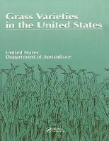 Grass Varieties in the United States by U.S. Dept. of Agricu