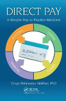 Direct Pay A Simpler Way to Practice Medicine by Divya Srinivasan Sridhar