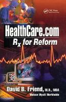 Healthcare.com Rx for Reform by David Friend