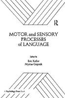 Motor and Sensory Processes of Language by Eric Keller