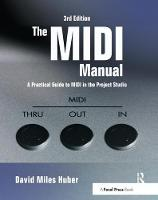 The MIDI Manual A Practical Guide to MIDI in the Project Studio by David Miles Huber