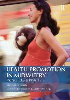 Health Promotion in Midwifery 2nd Edition: Principles and practice by Jan Bowden
