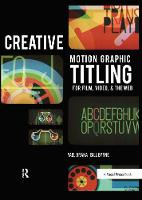 Creative Motion Graphic Titling for Film, Video, and the Web Dynamic Motion Graphic Title Design by Yael Braha