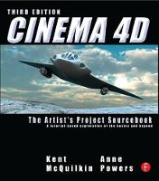 Cinema 4D The Artist's Project Sourcebook by Kent McQuilkin