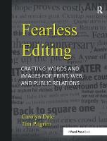 Fearless Editing: Crafting Words and Images for Print, Web, and Public Relations by Tim Pilgrim