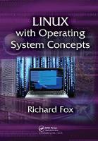 Linux with Operating System Concepts by Richard Fox