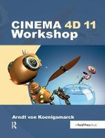 CINEMA 4D 11 Workshop by Arndt von Koenigsmarck