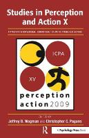 Studies in Perception and Action X Fifteenth International Conference on Perception and Action by Jeffrey B. Wagman