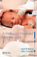 A Manual of Neonatal Intensive Care Fifth Edition by Janet M Rennie