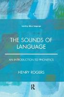 The Sounds of Language An Introduction to Phonetics by Henry Rogers
