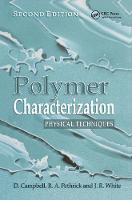 Polymer Characterization Physical Techniques, 2nd Edition by Dan Campbell