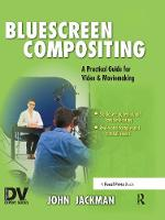 Bluescreen Compositing A Practical Guide for Video & Moviemaking by John Jackman
