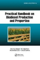Practical Handbook on Biodiesel Production and Properties by Mushtaq Ahmad