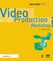 Video Production Workshop DMA Series by Tom Wolsky
