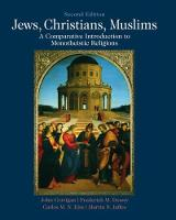 Jews, Christians, Muslims A Comparative Introduction to Monotheistic Religions by John Corrigan