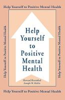 Help Yourself To Positive Mental Health by Howard Rosenthal