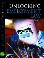 Unlocking Employment Law by Chris Turner