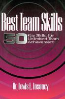 Best Team Skills Fifty Key Skills for Unlimited Team Achievement by Dr. Lewis E. Losoncy