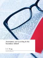 Assessment and Learning in the Secondary School by Prof. E. C. Wragg
