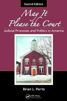 May It Please the Court Judicial Processes and Politics in America, Second Edition by Brian L. Porto