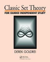 Classic Set Theory For Guided Independent Study by D. C. Goldrei