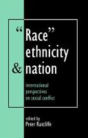 Race, Ethnicity And Nation International Perspectives On Social Conflict by Peter Ratcliffe